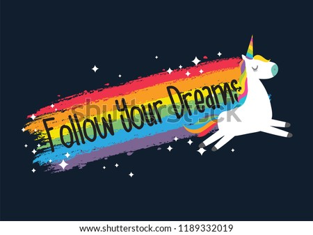 Cute unicorn vector.Rainbow illustration.Print for t-shirt or sticker. Romantic hand drawing graphic for children.Baby shower card.Follow your dreams slogan.