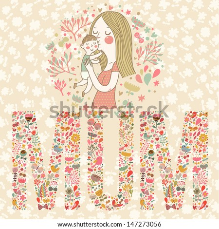 Cute vector card with mother and child. Word MUM made of flowers, birds and leafs. Mothers day postcard. Vintage banner with woman and little boy. - stock vector
