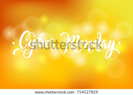 Cyber Monday sale quote on yellow abstract bokeh background. Hand drawn lettering for banner/logo/badge/web/poster. Discount time. Vector illustration for your business artwork,isolated on background.