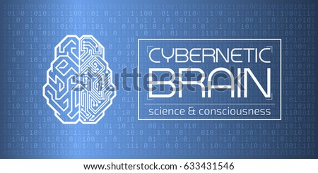 Cybernetic Brain. Graphic template on the subject of 'Future Technologies'.
