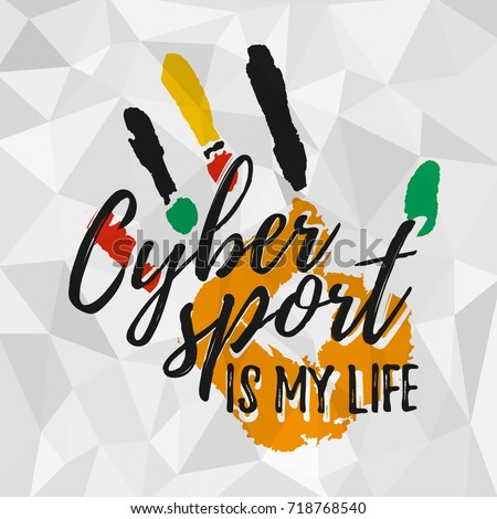 cybersport is my life print