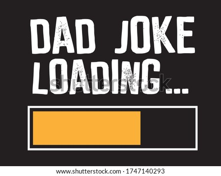 Dad Joke Loading / Beautiful Text Tshirt Design Poster Vector Illustration Art Сток-фото ©