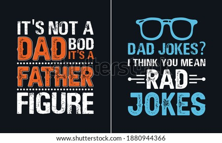 Dad jokes I think you mean rad jokes T Shirt Design, Best papa T Shirt Design vector, Dad T Shirt Design Vector Сток-фото ©