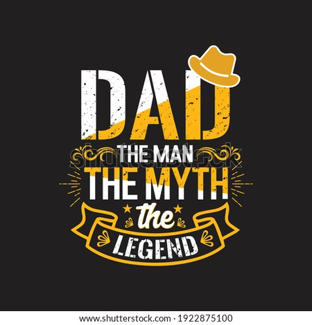 dad the man the myth the legend - Father day t shirts design,Vector graphic, typographic poster or t-shirt. Photo stock ©