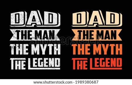 Dad the man the myth the legend tshirt design Photo stock ©