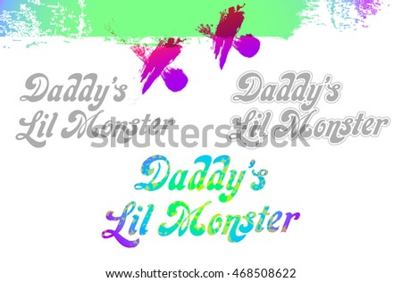 daddy's lil monster   lettering