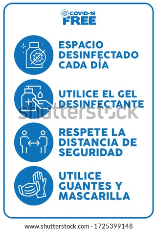 Daily disinfected area, use hand sanitizer please, keep safe distance, wear gloves ans mask writting in spanish. Covid-19 free zone poster. Signs for shops, stores, hairdressers, bars, restaurants...