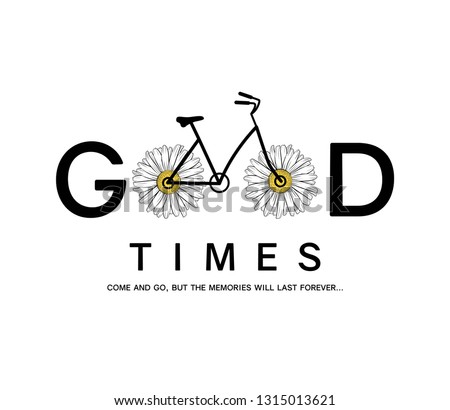 Daisy bike wheels and good slogan, textile printing drawing, t-shirt graphic design - Vector