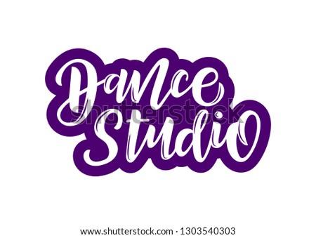 Dance studio  hand drawn lettering. Template for banner, poster, flyer, greeting card, web design, print design. Vector illustration. #1303540303