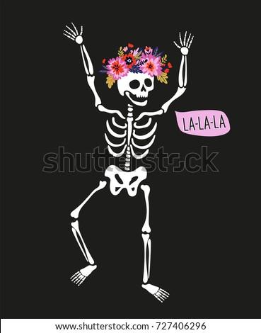 Dancing skeleton in the floral wreath with speech bubble - 'la-la-la'. Vector holiday illustration for Day of the dead, Halloween or Dia de los muertos. Funny card design.