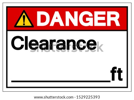 Danger Clearance Symbol Sign ,Vector Illustration, Isolate On White Background Label. EPS10