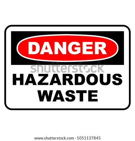 danger hazardous waste sign....
