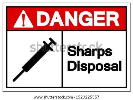 Danger Sharps Disposal Symbol Sign, Vector Illustration, Isolated On White Background Label . EPS10