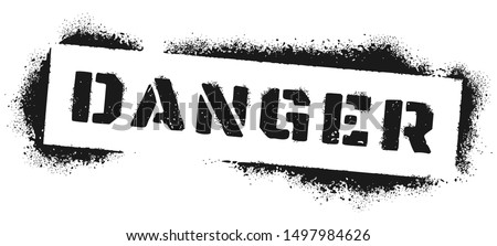Danger sign stencil graffiti. Black spray paint warning inscription, dangers quote and dangerous area. Violence revolution riot street poster, war or terrorism allert graffiti vector illustration
