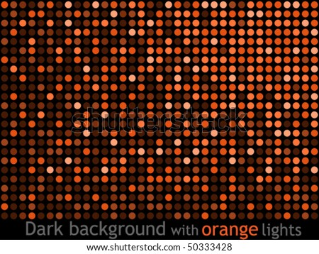 Dark background with orange lights
