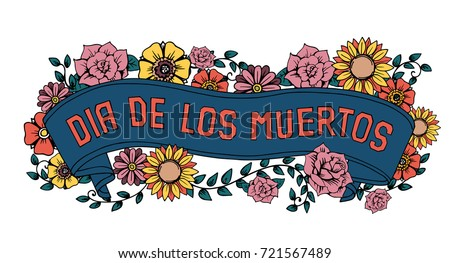 Day Of The Dead Vector Illustration Colorful Poster Mexican Flowers Traditional Embroidery With Typography Letters