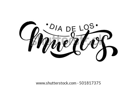 Shutterstock Day of the dead vector illustration set. Hand sketched lettering 'Dia de los Muertos' for postcard or celebration design. Flowers and herbs with hand drawn typography poster.