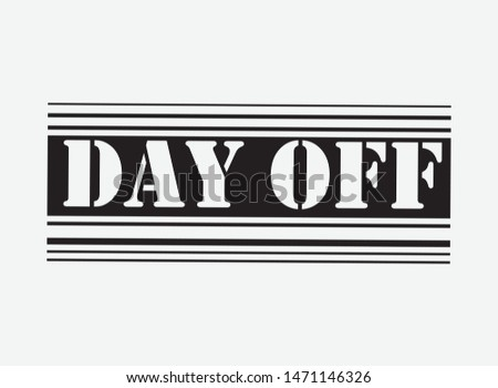 day off Fashion Slogan . Typography Slogan College T-shirt and apparels print graphic vector Varsity tee typography. - Vektör