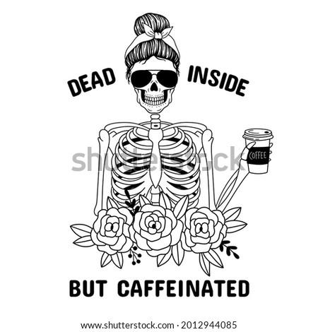 dead inside but caffeinated