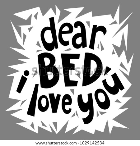dear bed  i love you quote