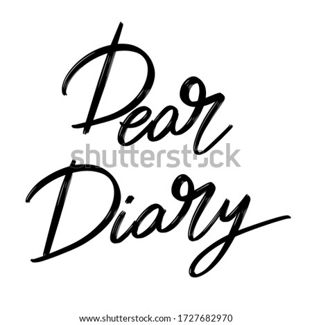 Dear diary.  Vector hand drawn lettering  isolated. Template for card, poster, banner, print for t-shirt, pin, badge, patch. Сток-фото ©
