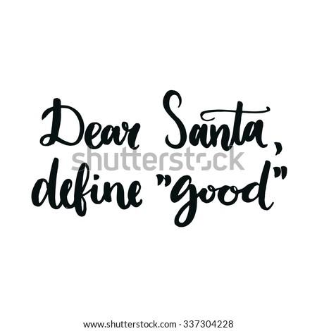 dear santa  define good humor