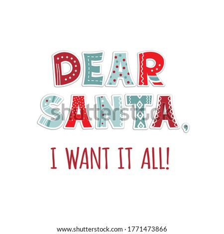 dear santa  i want it all  the