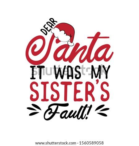 dear santa it was my sister's