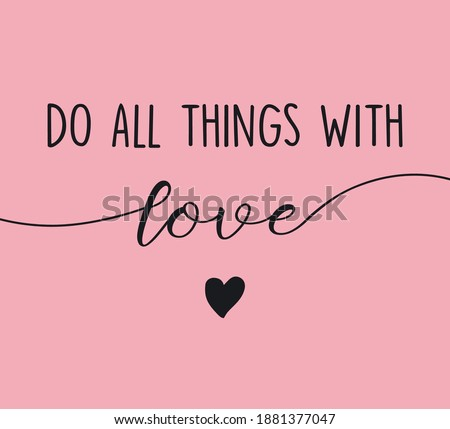 Decorative Do All Things With Love Slogan with Cute Heart Vector, Design for Fashion, Card and Poster Prints Foto d'archivio ©