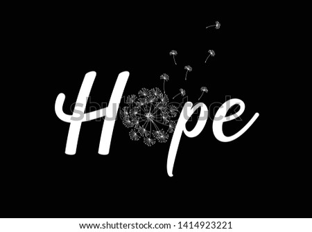 decorative hope lettering vector design fashion texture Hope typography motivational positive slogan with dandelion skecth drawing modern Fashion Slogan for T-shirt and apparels graphic vector Print