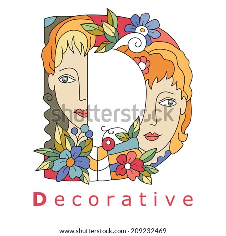 decorative initial, capital letter D with faces of pretty woman and decorative flowers. Vector image.