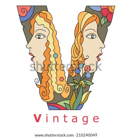 decorative initial, capital letter V with a face of pretty woman and decorative flowers. Vector image.