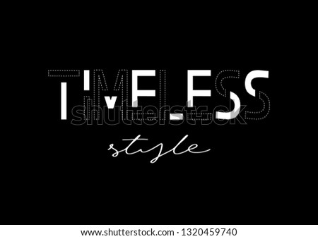 Decorative Timeless Style Text for Fashion and Poster Prints