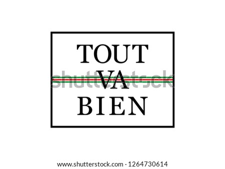 "Decorative ""Tout Va Bien"" (Everything is Fine in French) Text"