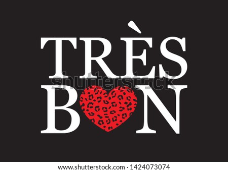 Decorative Tres Bon (Very Good in French) Text with Heart Shaped Leopard Pattern for Fashion Prints