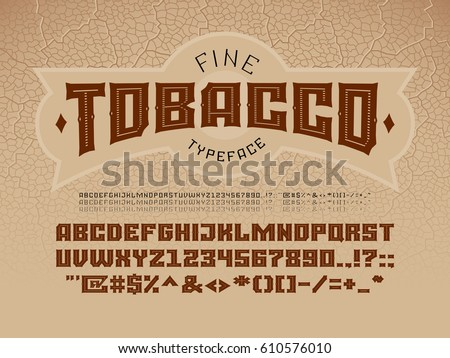 Decorative vintage font on the background of the texture of the tobacco leaf. Eps8. RGB Global colors