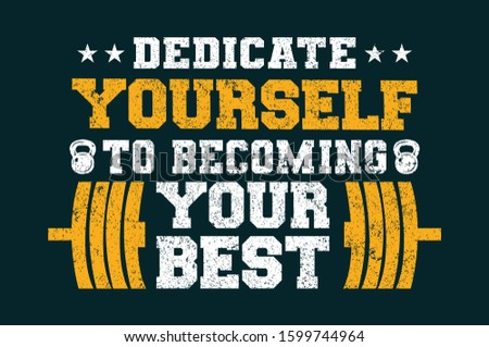 Dedicate Yourself To Becoming Your Gest. Fitness and Gym Motivation Quote. Health conscious people need the gym to survive well. Zdjęcia stock ©