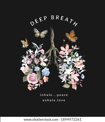 deep breath slogan with colorful flowers lungs and butterflies illustration on black background