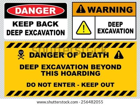 deep excavation ( keep back, danger of death, deep excavation beyond this hoarding)