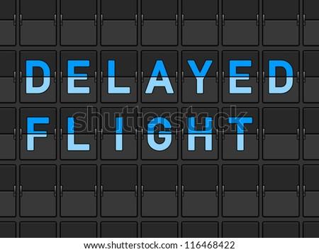 Delayed Flight Flip Board - Airport travel information about flight being delayed