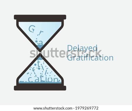 delayed gratification or