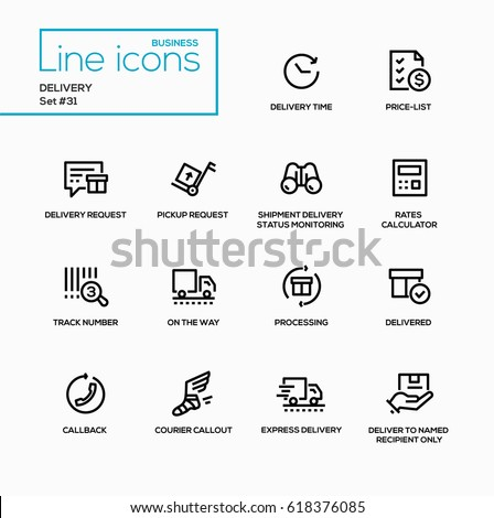 Delivery - modern vector single line icons set. Time, price list, request, pickup request, shipment status monitoring, rates calculator, track number, processing, callback, courier callout, express.