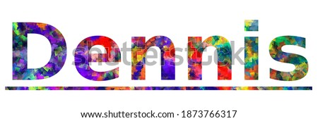 Dennis. Colorful typography text banner. Vector the word dennis design. Can be used to logo, card, poster, heading and beautiful title Zdjęcia stock ©