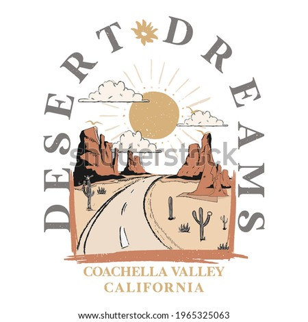 Desert Dreams slogan and way with sunset, desert view print