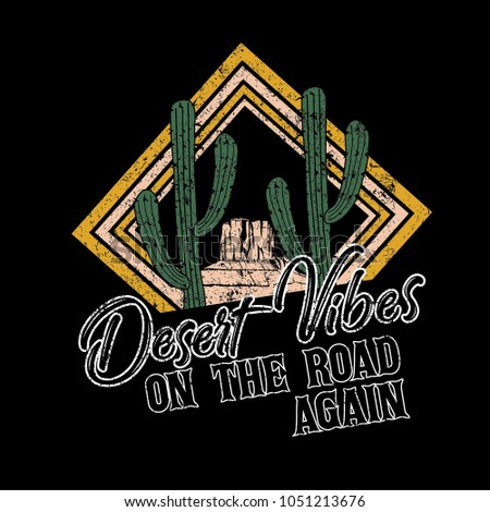 Desert vibes and cactus with slogan western road tripper style t-shirt design, print, typography, label with styled saguaro cactus and rocks. Vector illustration.