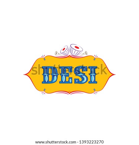 Desi means Local or authentic in India. can be use for tshirt printing. - Vector Photo stock ©