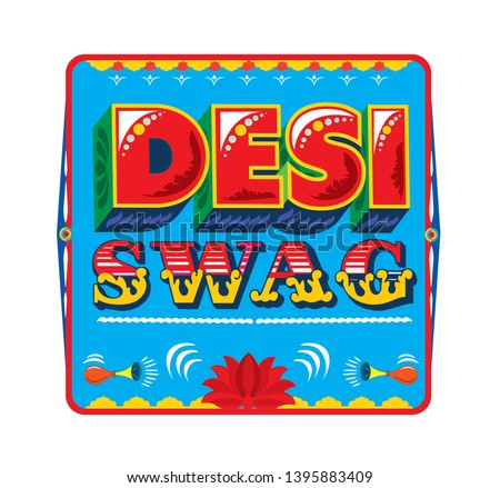 desi swag. desi word art. desi arts. truck art. Meaning of the this word is stolen goods in english - Vector - Vector