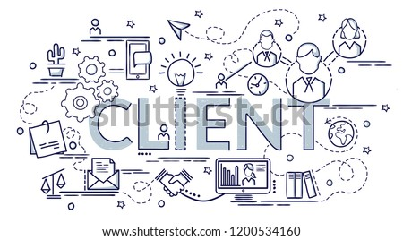 Design concept of Client. Infographic idea of making creative products.Template for website banner, flyer and poster. Hand drawn doodle cartoon vector illustration.
