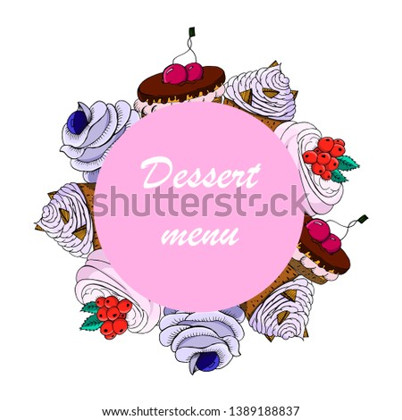 Dessert menu. Design of pastries, desserts, cupcakes. Vector hand drawing sketched desserts. For cafe or pastry shop menu.
