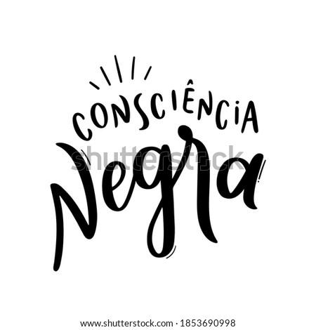 Dia da Consciência Negra. black Consciousness. Brazilian Portuguese Hand Lettering Calligraphy. Vector. Stock photo ©